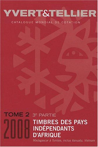 Catalogue de timbres-poste des Pays indépendants d'Afrique : Tome 2 (3e partie), Madagascar à Vietnam, Vanuatu et Vietnam