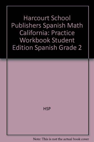 Harcourt School Publishers Spanish Math: Practice Workbook Student Edition Spanish Grade 2