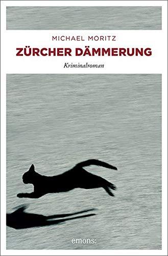 Zürcher Dämmerung: Kriminalroman