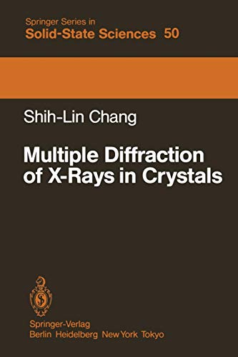 Multiple Diffraction of X-Rays in Crystals (Springer Series in Solid-State Sciences (50), Band 50)