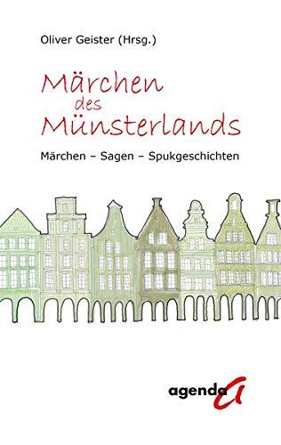 Märchen des Münsterlands: Märchen-Sagen-Spukgeschichten