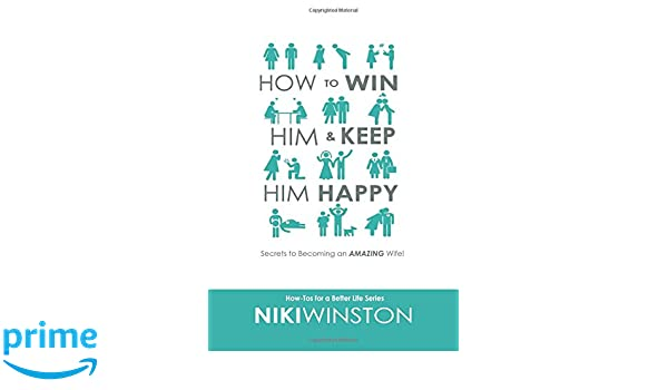 How to win him over and keep him
