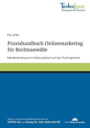 Praxishandbuch Onlinemarketing für Rechtsanwälte