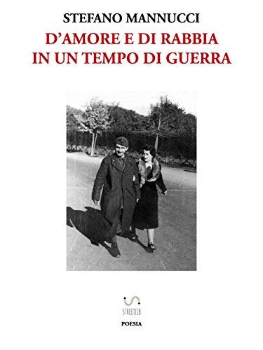 D'amore E Di Rabbia In Un Tempo Di Guerra por Stefano Mannucci Gratis
