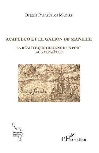 acapulco-et-le-galion-de-manille-la-ralit-quotidienne-dun-port-au-xviie-sicle-recherches-amriques-la