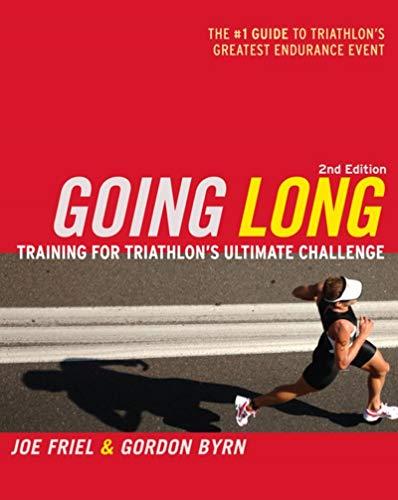 Going Long: Training for Triathlon\'s Ultimate Challenge
