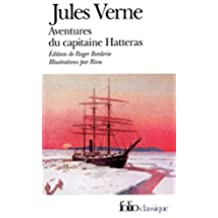 Voyages et aventures du capitaine Hatteras (édition enrichie) (Folio Classique)