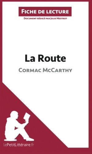 La Route de Cormac McCarthy (Fiche de lecture): Résumé Complet Et Analyse Détaillée De L'oeuvre