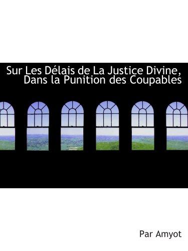 Sur Les Délais de La Justice Divine, Dans la Punition des Coupables