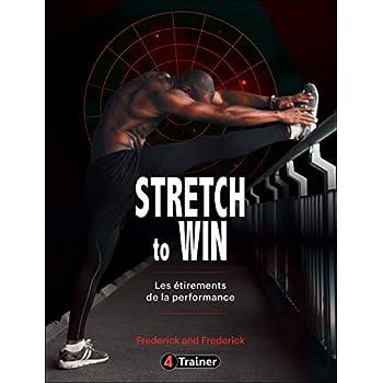 Stretch to Win - Les étirements de la performance