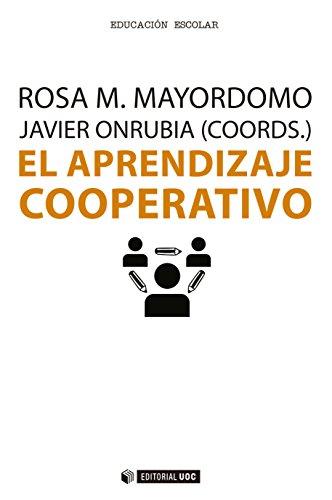 El aprendizaje cooperativo (Manuales) por Rosa M. Mayordomo Saiz