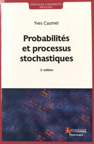 Probabilités et processus stochastiques par Yves Caumel