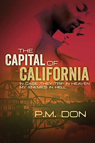 the-capital-of-california-incase-they-trip-in-heaven-my-enemies-in-hell