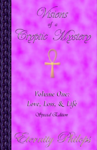 Visions of a Cryptic Mystery, Volume One: Love, Loss, & Life (Special Edition) (English Edition)