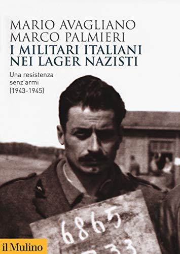 I militari italiani nei lager nazisti. Una