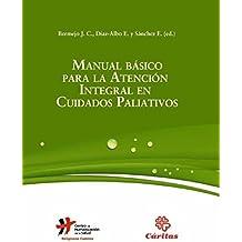 Manual basico para la atencion integral en cuidados paliativos (Manuales)