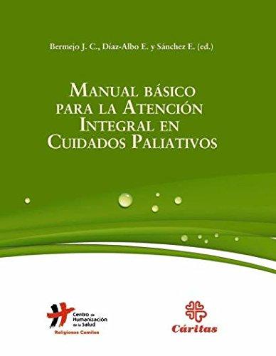 Descargar Libro Manual basico para la atencion integral en cuidados paliativos (Manuales) de Bermejo José Carlos