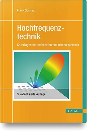 Hochfrequenztechnik: Grundlagen der mobilen Kommunikationstechnik