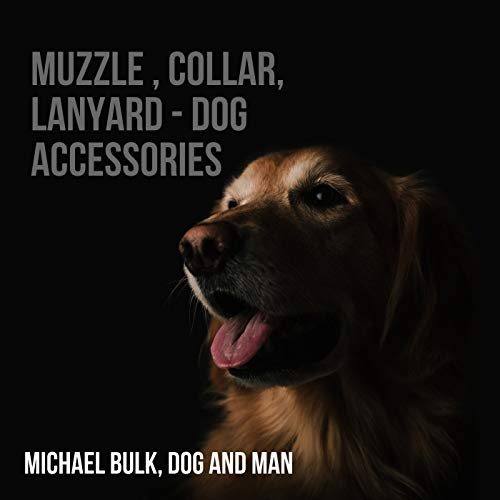 MUZZLE, COLLAR, LANYARD - DOG ACCESSORIES: DOG AND MAN (animal Book 1) (English Edition)