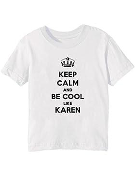Keep Calm And Be Cool Like Karen Bambini Unisex Ragazzi Ragazze T-Shirt Maglietta Bianco Maniche Corte Tutti Dimensioni...