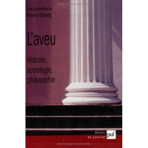 L'Aveu : Histoire, sociologie, philosophie