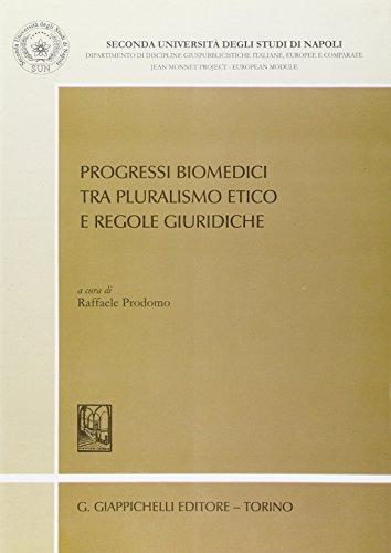 Progressi biomedici tra pluralismo etico e regole giuridiche (Seconda Univ. Na-Dip. discipline giuspub.)