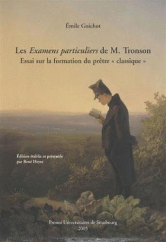 Les Examens particuliers de M. Tronson : Essai sur la formation du prêtre classique
