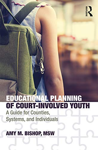 Educational Planning of Court-Involved Youth: A Guide for Counties, Systems, and Individuals (English Edition)