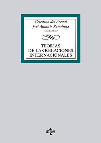 Teorías de las Relaciones Internacionales (Derecho - Biblioteca Universitaria De Editorial Tecnos) por Celestino del Arenal