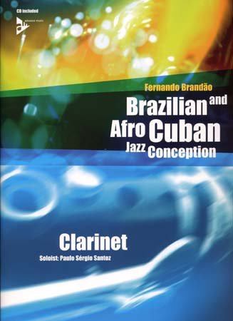 ADVANCE MUSIC BRANDAO FERNANDO - BRAZILIAN AND AFRO CUBAN JAZZ CONCEPTION + CD - CLARINETTE Partition jazz&blue Bois Clarinette