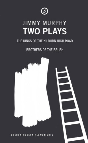 two-plays-kings-of-the-kilburn-high-road-brothers-of-the-brush-modern-playwrights