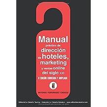 Manual Practico de Direccion de Hoteles, Marketing y Ventas Online del siglo,XXI: II Edicion Corregida y Aumentada: Volume 2