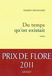Du temps qu'on existait - Prix de Flore 2011