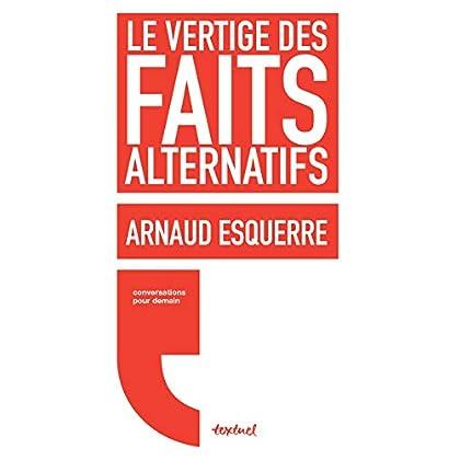 Le vertige des faits alternatifs (Conversations pour demain)