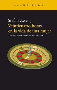 Veinticuatro horas en la vida de una mujer par Stefan Zweig