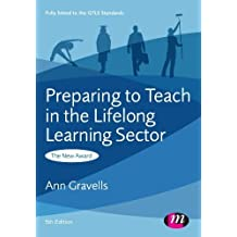 Preparing to Teach in the Lifelong Learning Sector (Further Education and Skills) by Ann Gravells (2012-07-06)