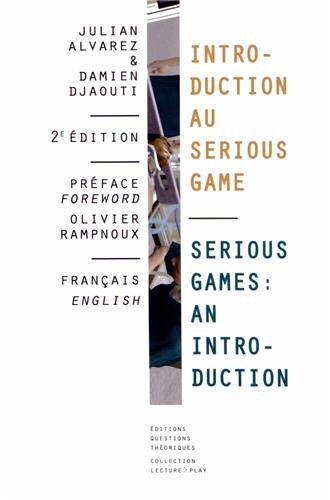 Introduction au Serious Game / Serious Game : An introduction par Julian Alvarez