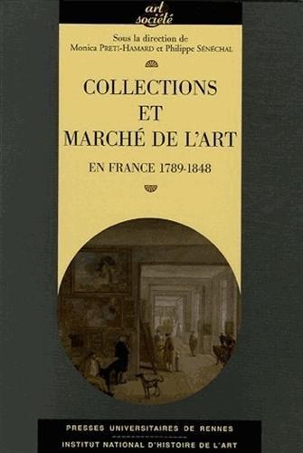Collections et marché de l'art : En France 1789-1848 par Philippe Sénéchal