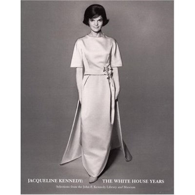 Jacqueline Kennedy: The White House Years: Selections from the John F. Kennedy Library and Museum by Hamish Bowles (2001-05-30)