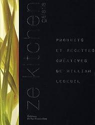 Ze kitchen galerie : Produits et recettes créatives de William Ledeuil