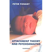Attachment Theory and Psychoanalysis by Peter Fonagy (2001-01-01)