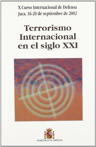 Terrorismo internacional en el siglo XXI: celebrado en Jaca (Huesca) del 16 al 20 de septiembre de 2002