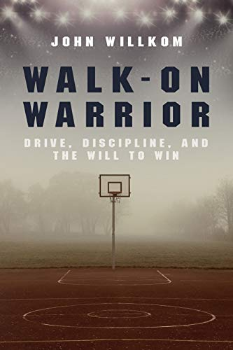 Walk-On Warrior: Drive, Discipline, and the Will to Win Marquette Basketball