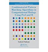 [(Combinatorial Pattern Matching Algorithms in Computational Biology Using Perl and R)] [by: Gabriel Valiente]