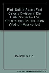 Bird: The Christmastide Battle by S. L. A. Marshall (1983-06-03)