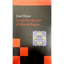 Lo que Europa debe al Islam de Espana / What Europe Owe to the Islam from Spain (Acantilado / Cliff)