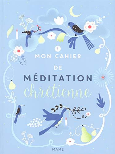 Mon cahier de méditation chrétienne par  Virginie Aladjidi, Caroline Pellissier