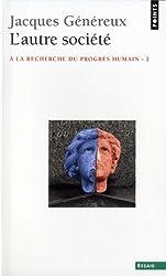 L'autre société : A la recherche du progrès humain - 2