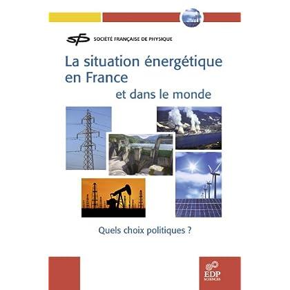 La situation énergétique en France et dans le monde