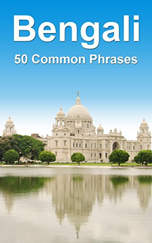 Bengali: 50 Common Phrases (English Edition)